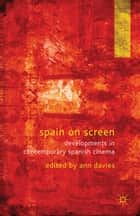 Spain on Screen ebook by A. Davies
