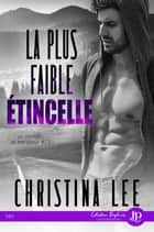 La plus faible étincelle - Le chemin de ton coeur #1.5 eBook by Allie Vinsha, Christina Lee