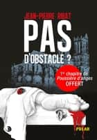 pas d'obstacle - Un excellent polar à l'humour décalé ! ebook by Jean-Pierre Ribat, Anne Hamstengel-Vallée