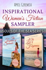 Inspirational Women's Fiction Sampler - Souls of the Sea Series (Books 1-2) ebook by April Geremia