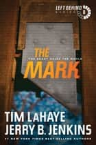 The Mark - The Beast Rules the World ebook by Tim LaHaye, Jerry B. Jenkins