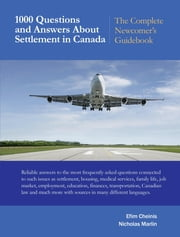 1000 Questions and Answers About Settlement in Canada - The Complete Newcomer's Guidebook ebook by Kobo.Web.Store.Products.Fields.ContributorFieldViewModel