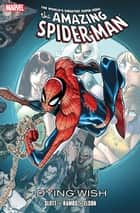 Spider-Man: Dying Wish ebook by Dan Slott, Richard Elson, Humberto Ramos