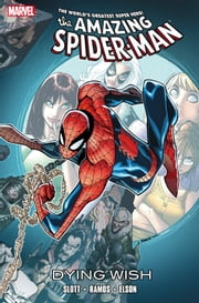 Spider-Man: Dying Wish ebook by Dan Slott,Richard Elson,Humberto Ramos
