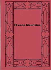 El caso Maurizius ebook by Jakob Wassermann