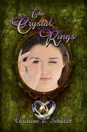 The Crystal Rings ebook by Christine E. Schulze