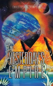 YESTERDAY'S EMPIRE ebook by Christopher Thompson