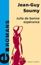 Julie de bonne espérance ebook by Jean-Guy SOUMY
