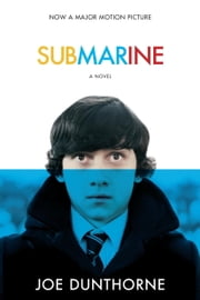 Submarine - A Novel ebook by JOE DUNTHORNE