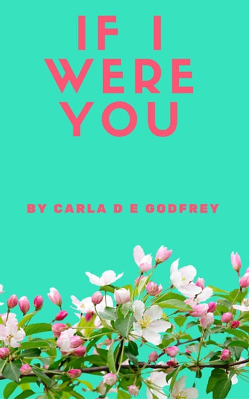 If I Were You ebook by Carla Godfrey