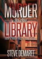 Murder in the Library ebook by Steve Demaree