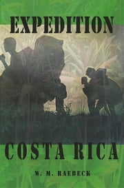 Expedition Costa Rica ebook by W. M. Raebeck