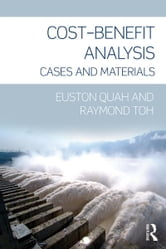 Cost-Benefit Analysis - Cases and Materials ebook by Euston Quah,Raymond Toh