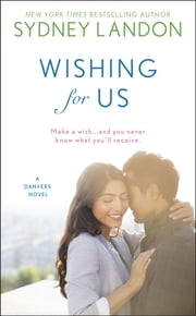 Wishing For Us ebook by Sydney Landon