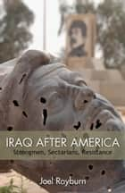 Iraq after America ebook by Joel Rayburn