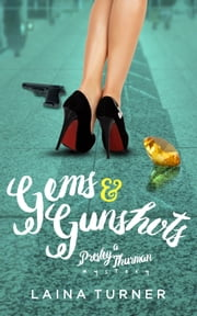 Gems & Gunshots ebook by Laina Turner