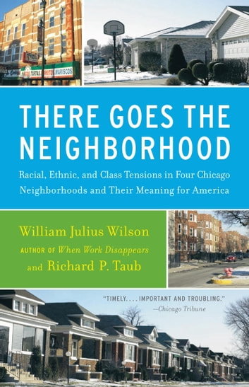 There goes the neighborhood ebook by william julius wilson there goes the neighborhood racial ethnic and class tensions in four chicago neighborhoods fandeluxe Images