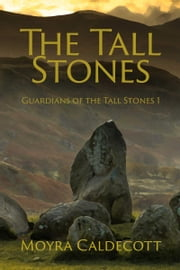 The Tall Stones ebook by Moyra Caldecott