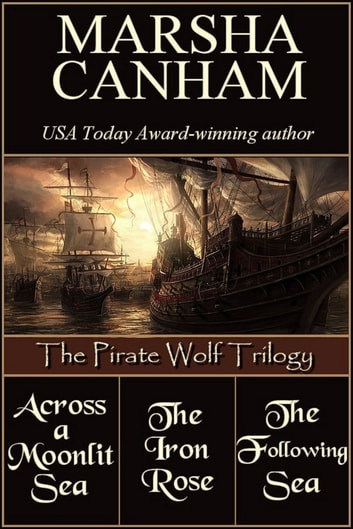 The Pirate Wolf Trilogy ebook by Marsha Canham