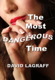 The Most Dangerous Time ebook by David LaGraff
