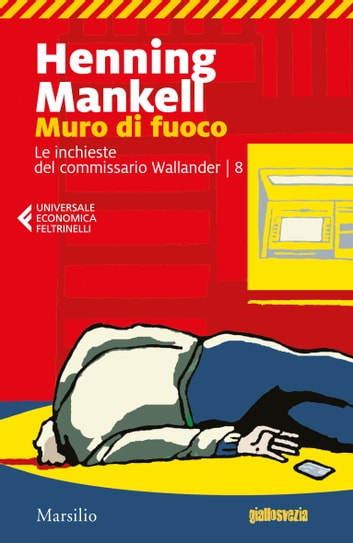 Muro di fuoco - L'ottava inchiesta del commissario Wallander ebook by Henning Mankell