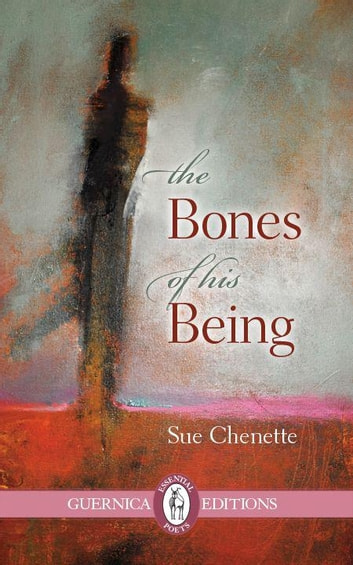 The Bones of His Being ebook by Sue Chenette