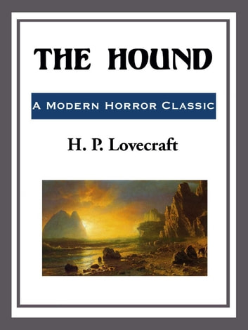 The Hound eBook by H. P. Lovecraft