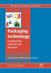 Packaging Technology - Fundamentals, Materials and Processes ebook by Anne Emblem,Henry Emblem