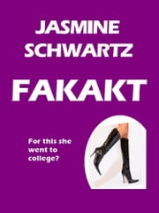 Fakakt: Melissa Morris and the Meaning of Sex ebook by Jasmine Schwartz