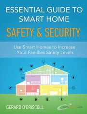 Essential Guide to Smart Home Automation Safety & Security - Smart Home Automation Essential Guides Book, #1 ebook by HomeMentors