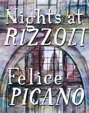 Nights at Rizzoli ebook by Felice Picano
