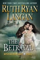 The Betrayal ebook by Ruth Ryan Langan