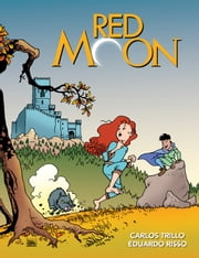 Red Moon ebook by Eduardo Risso, Carlos Trillo