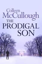 The Prodigal Son ebook by Colleen McCullough