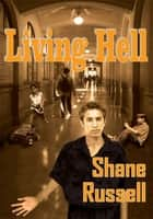 Living Hell ebook by Shane Russell
