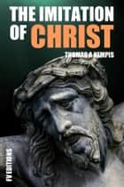 The Imitation of Christ (Premium Ebook) ebook by Thomas A Kempis