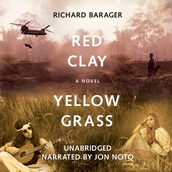 Red Clay, Yellow Grass - A Novel of the 1960s audiobook by Richard Barager