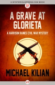A Grave at Glorieta ebook by Michael Kilian