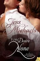 For Desire Alone ebook by Jess Michaels