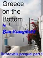 Greece On The Bottom ebook by Ben Campbell