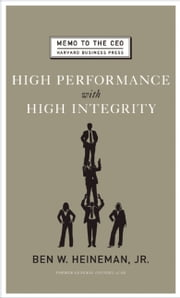 High Performance with High Integrity ebook by Ben W. Heineman Jr.
