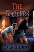The Raiders ebook by Evan Gilbert
