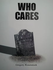 Who Cares ebook by Gregory Rosenstock
