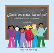 ¿Qué es una familia?: (What is a Family?) ebook by Tamia Sheldon, Tamia Sheldon