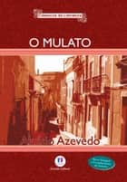 O mulato eBook by Aluísio Azevedo
