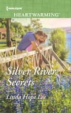 Silver River Secrets - A Clean Romance ebook by Linda Hope Lee