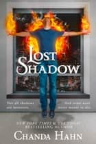 Lost Shadow ebook by Chanda Hahn