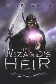 The Wizard's Heir ebook by Devri Walls