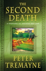 The Second Death - A Mystery of Ancient Ireland ebook by Peter Tremayne