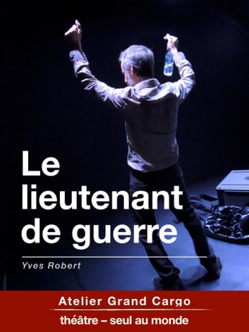 Le lieutenant de guerre eBook by Yves Robert